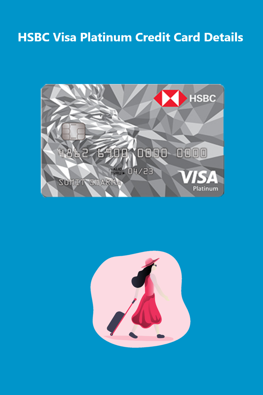 hsbc visa platinum credit card check offers  benefits